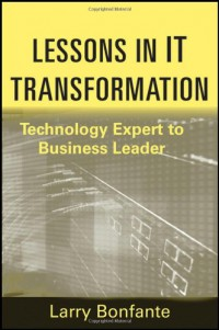 lessons-in-it-transformation-technology-expert-to-business-leader