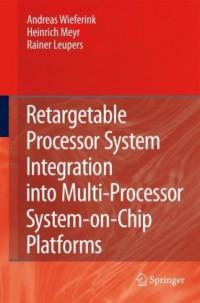 retargetable-processor-system-integration-into-multi-processor-system-on-chip-platforms