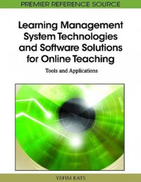learning-management-system-technologies-and-software-solutions-for-online-teaching-tools-and-applications-premier-reference-source