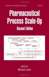 pharmaceutical-process-scale-up-second-edition-drugs-and-the-pharmaceutical-sciences