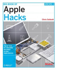 big-book-of-apple-hacks-tips-tools-for-unlocking-the-power-of-your-apple-devices