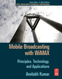 mobile-broadcasting-with-wimax-principles-technology-and-applications