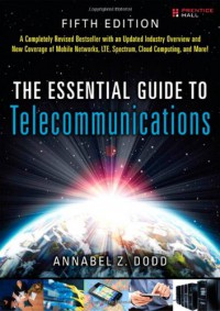 the-essential-guide-to-telecommunications-5th-edition-essential-guides-prentice-hall