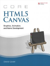 core-html5-canvas-graphics-animation-and-game-development-core-series