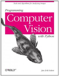 programming-computer-vision-with-python-tools-and-algorithms-for-analyzing-images