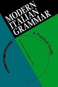 modern-italian-grammar-a-practical-guide-modern-grammars