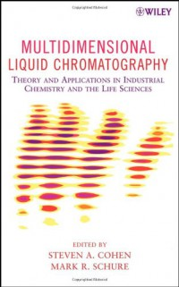 multidimensional-liquid-chromatography-theory-and-applications-in-industrial-chemistry-and-the-life-sciences