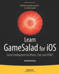 learn-gamesalad-for-ios-game-development-for-iphone-ipad-and-html5-learn-apress