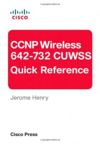 ccnp-wireless-642-732-cuwss-quick-reference-2nd-edition