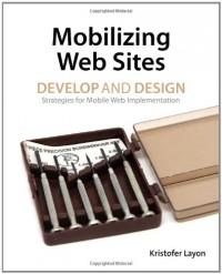 mobilizing-web-sites-strategies-for-mobile-web-implementation-develop-and-design