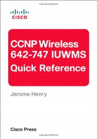 ccnp-wireless-642-747-iuwms-quick-reference-2nd-edition
