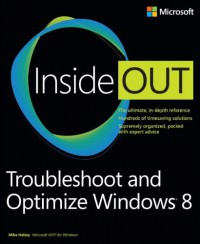 troubleshoot-and-optimize-windows-8-inside-out-the-ultimate-in-depth-troubleshooting-and-optimizing-reference