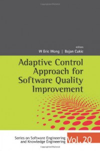 adaptive-control-approach-for-software-quality-improvement-series-on-software-engineering-knowledge-engineering