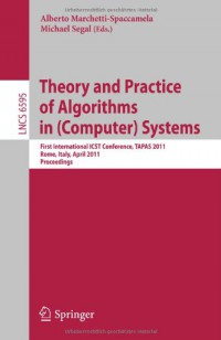 theory-and-practice-of-algorithms-in-computer-systems-first-international-icst-conference-tapas-2011-rome-italy