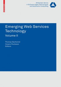 emerging-web-services-technology-volume-ii-whitestein-series-in-software-agent-technologies-and-autonomic-computing