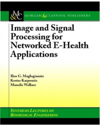 image-and-signal-processing-for-networked-ehealth-applications-synthesis-lectures-on-biomedical-engineering