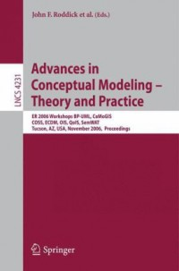 advances-in-conceptual-modeling-theory-and-practice-er-2006-workshops-bp-uml-comogis-coss-ecdm-ois-qois-semwat-tucson-az-usa-november