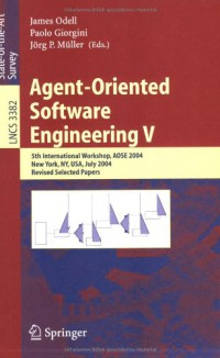 agent-oriented-software-engineering-v-5th-international-workshop-aose-2004-new-york-ny-usa-july-2004