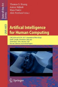 artifical-intelligence-for-human-computing-icmi-2006-and-ijcai-2007-international-workshops-banff-canada-november-3-2006-hyderabad