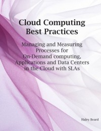 cloud-computing-best-practices-for-managing-and-measuring-processes-for-on-demand-computing-applications-and-data-centers-in-the-cloud-with-slas