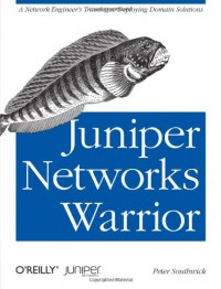juniper-networks-warrior-a-guide-to-the-rise-of-juniper-networks-implementations