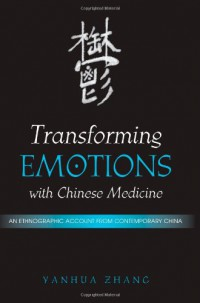 transforming-emotions-with-chinese-medicine-an-ethnographic-account-from-contemporary-china-suny-series-in-chinese-philosophy-and-culture