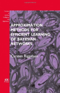 approximation-methods-for-efficient-learning-of-bayesian-networks-volume-168-frontiers-in-artificial-intelligence-and-applications