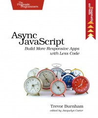async-javascript-build-more-responsive-apps-with-less-code