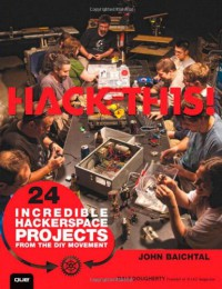 hack-this-24-incredible-hackerspace-projects-from-the-diy-movement