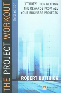 project-workout-a-toolkit-for-reaping-the-rewards-from-all-your-business-projects-3rd-edition