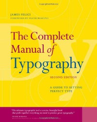 the-complete-manual-of-typography-a-guide-to-setting-perfect-type-2nd-edition