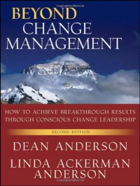 beyond-change-management-how-to-achieve-breakthrough-results-through-conscious-change-leadership-second-edition