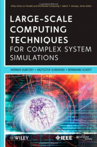 large-scale-computing-techniques-for-complex-system-simulations-wiley-series-on-parallel-and-distributed-computing