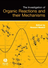 the-investigation-of-organic-reactions-and-their-mechanisms