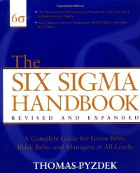 the-six-sigma-handbook-the-complete-guide-for-greenbelts-blackbelts-and-managers-at-all-levels-revised-and-expanded-edition