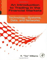 an-introduction-to-trading-in-the-financial-markets-set-an-introduction-to-trading-in-the-financial-markets-technology-systems-data-and-networks