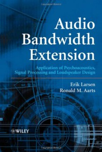audio-bandwidth-extension-application-of-psychoacoustics-signal-processing-and-loudspeaker-design