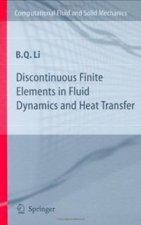 discontinuous-finite-elements-in-fluid-dynamics-and-heat-transfer-computational-fluid-and-solid-mechanics
