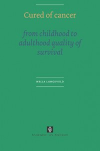cured-of-cancer-from-childhood-to-adulthood-quality-of-survival-uva-proefschriften
