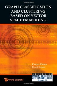 graph-classification-and-clustering-based-on-vector-space-embedding