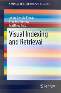 visual-indexing-and-retrieval-springerbriefs-in-computer-science