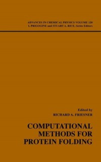 advances-in-chemical-physics-computational-methods-for-protein-folding-volume-120