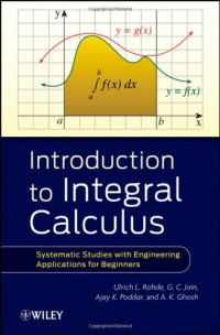introduction-to-integral-calculus-systematic-studies-with-engineering-applications-for-beginners