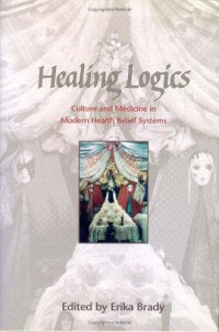 healing-logics-culture-and-medicine-in-modern-health-belief-systems