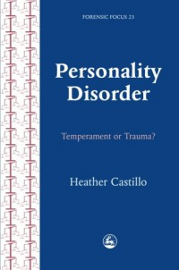personality-disorder-temperament-or-trauma-an-account-of-an-emancipatory-research-study-carried-out-by-service-users-diagnosed-with-perso-forensic-focus