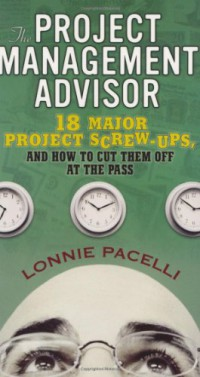 the-project-management-advisor-18-major-project-screw-ups-and-how-to-cut-them-off-at-the-pass