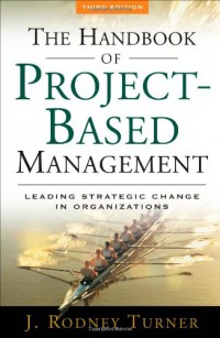 the-handbook-of-project-based-management-leading-strategic-change-in-organizations