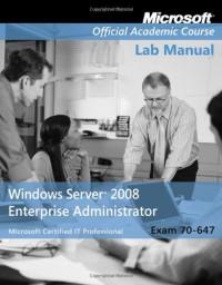 exam-70-647-windows-server-2008-enterprise-administrator-lab-manual-microsoft-official-academic-course