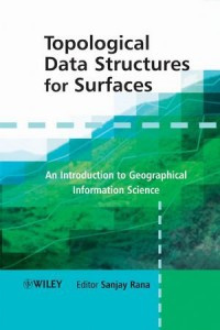 topological-data-structures-for-surfaces-an-introduction-to-geographical-information-science