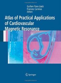 atlas-of-practical-applications-of-cardiovascular-magnetic-resonance-developments-in-cardiovascular-medicine